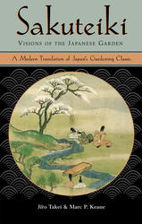 Sakuteiki Visions of the Japanese Garden