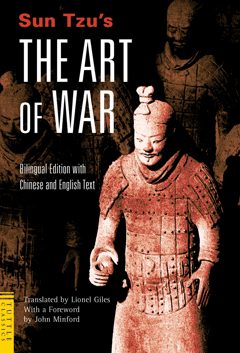 "sun tzu's art of war and Sun tzu\'s the art of war 1 sun tzu ""the art of war"" a commentary on the book, plus excerpts history: little is known about the man sun tzu."