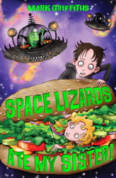 Space Lizards Ate My Sister!