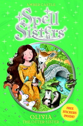 Spell Sisters: Olivia the Otter Sister