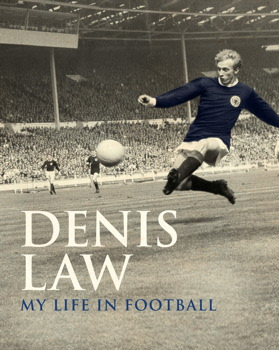 Denis Law: My Life in Football (Scottish edition)