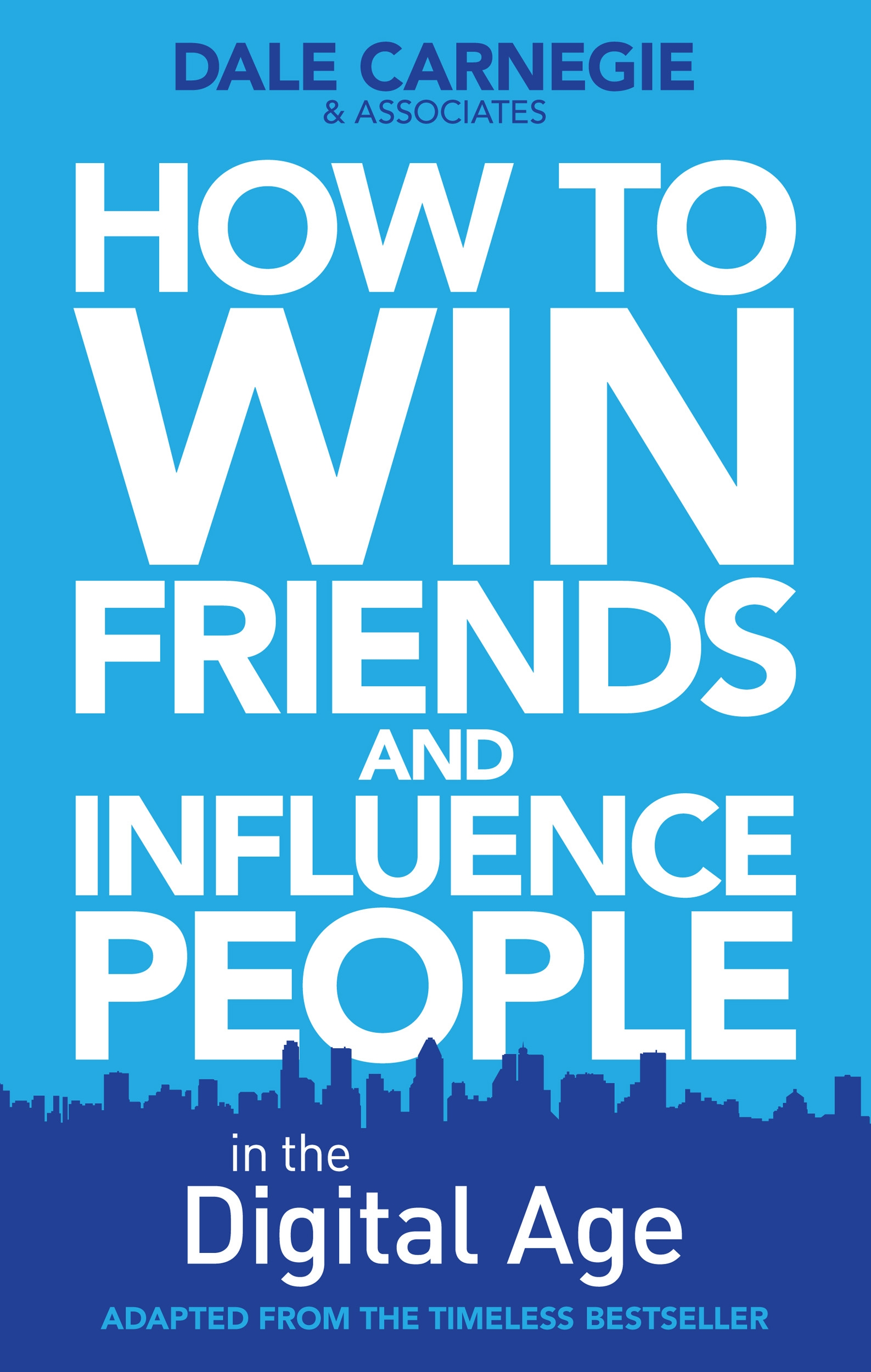 Book Cover Image (jpg): How To Win Friends And Influence People In The  Digital Age