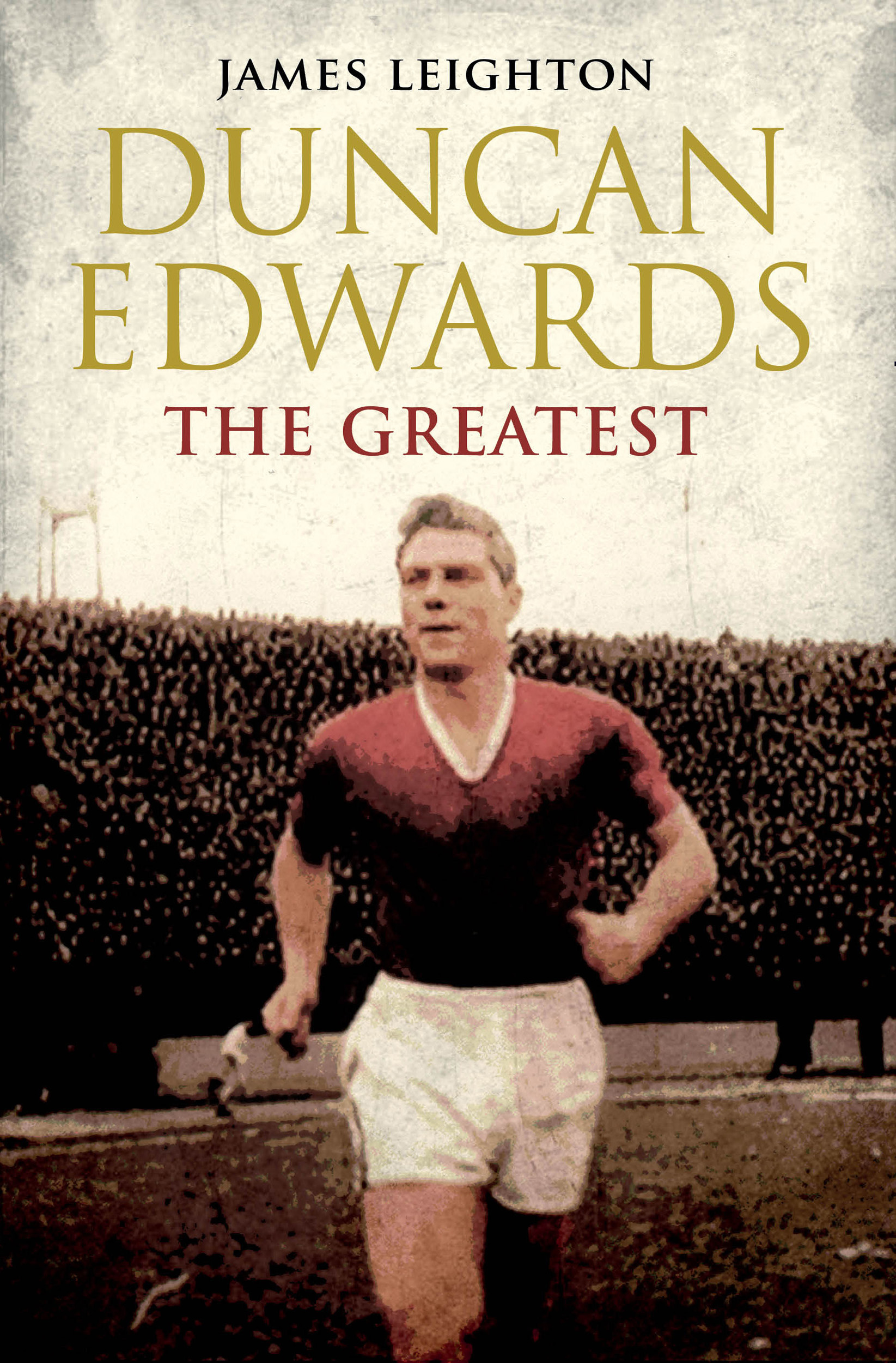 Book Cover Image (jpg): Duncan Edwards: The Greatest