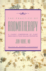 The Practice of Aromatherapy