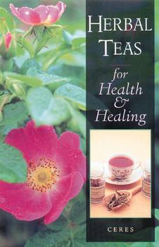 Herbal Teas for Health and Healing