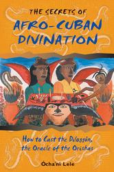 The Secrets of Afro-Cuban Divination