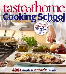 Taste of Home: Cooking School Cookbook