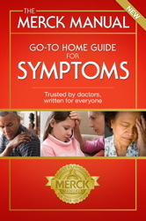 The Merck Manual Go-To Home Guide for Symptoms