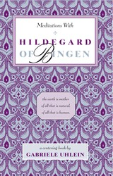 Meditations with Hildegard of Bingen