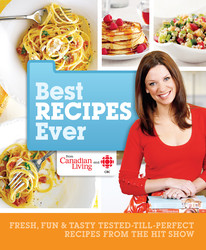 Best Recipes Ever from Canadian Living and CBC
