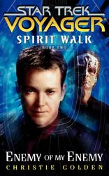 Star Trek: Voyager: Spirit Walk #2: Enemy of My Enemy