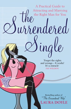 The surrendered single book by laura doyle official publisher a practical guide to attracting and marrying the right man for you the surrendered single fandeluxe Gallery