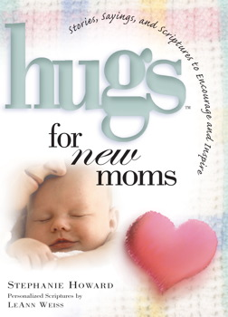 Hugs for New Moms