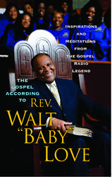 The Gospel According to Rev. Walt 'Baby' Love