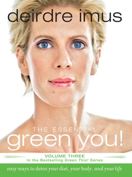 The Essential Green You: Easy Ways to Detox Your Diet, Your Body, and Your Life (Green This!) Deirdre Imus