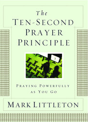 The Ten-Second Prayer Principle