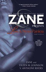 Zane's Love Is Never Painless