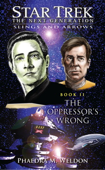 Star Trek: The Next Generation: Slings and Arrrows #2: The Oppressor's Wrong