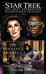 Star Trek: the Next Generation: Slings and Arrows #3: The Insolence of Office