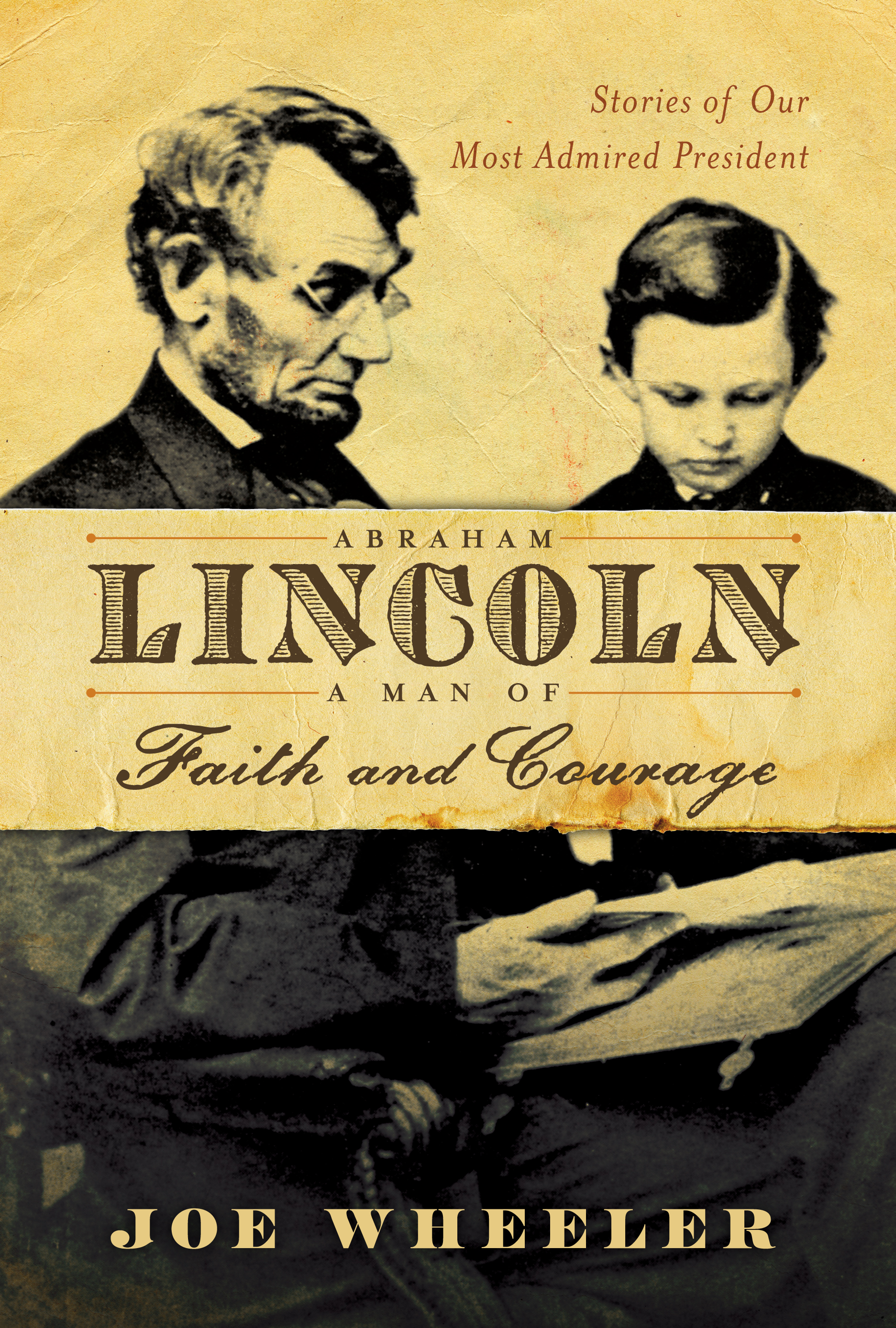 Abraham Lincoln A Man Of Faith And Courage Book By Joe