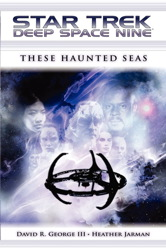 Star Trek: Deep Space Nine: These Haunted Seas