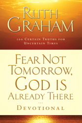 Fear Not Tomorrow, God Is Already There Devotional