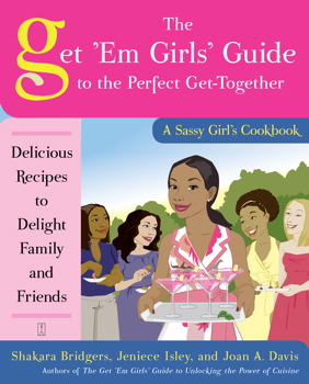 The Get 'Em Girls' Guide to the Perfect Get-Together