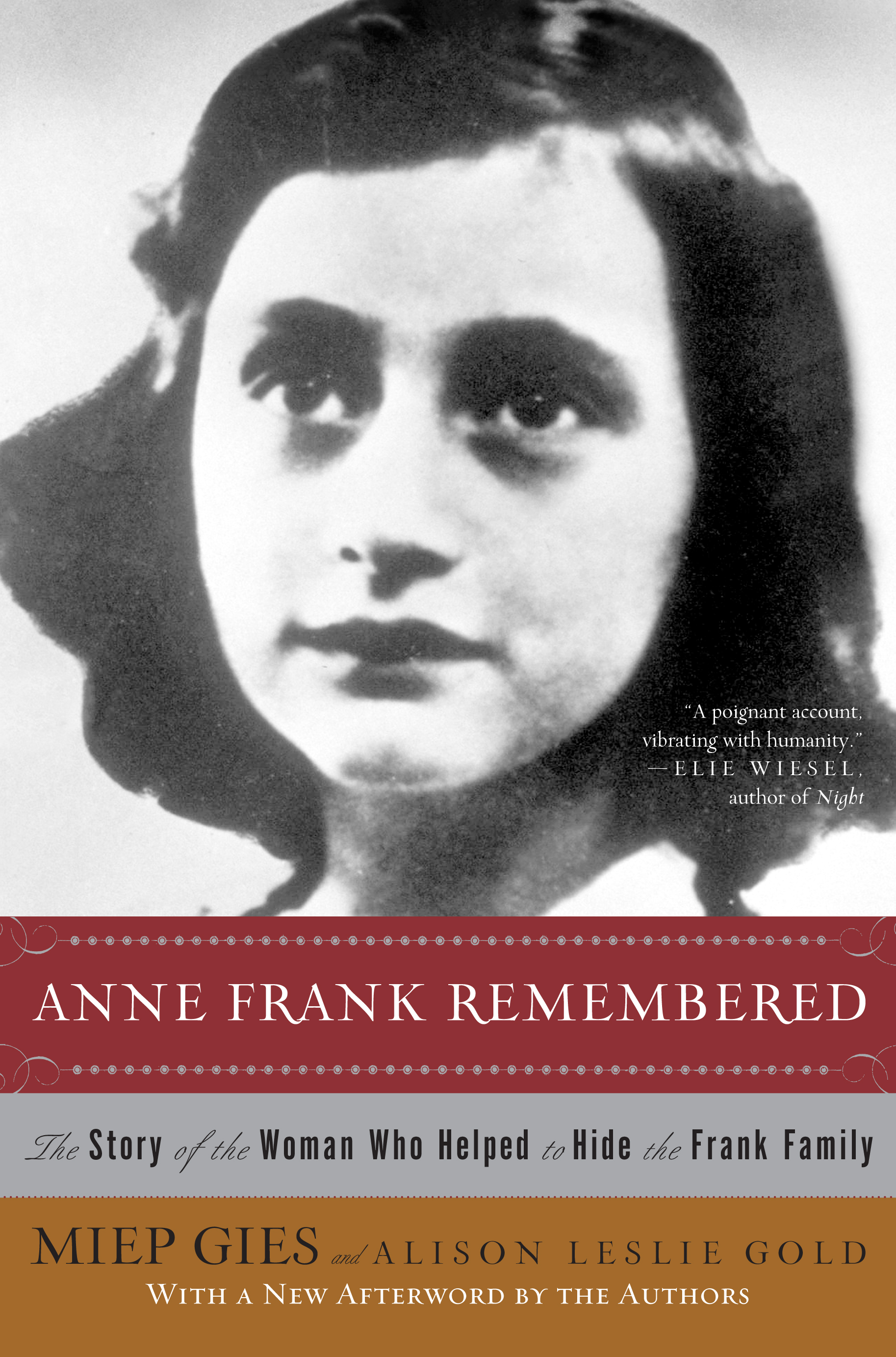 an overview of the autobiography of miep geis anne frank remembered Miep gies, for it is she i took miep up on stage with me to collect the academy award for my film anne frank remembered when i was making my film about anne, miep showed me the relics she had retained from those years.