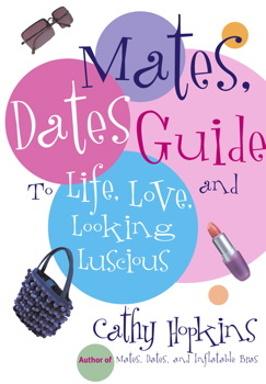 The Mates, Dates Guide to Life, Love, and Looking Luscious