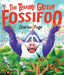 The Terrible Greedy Fossifoo