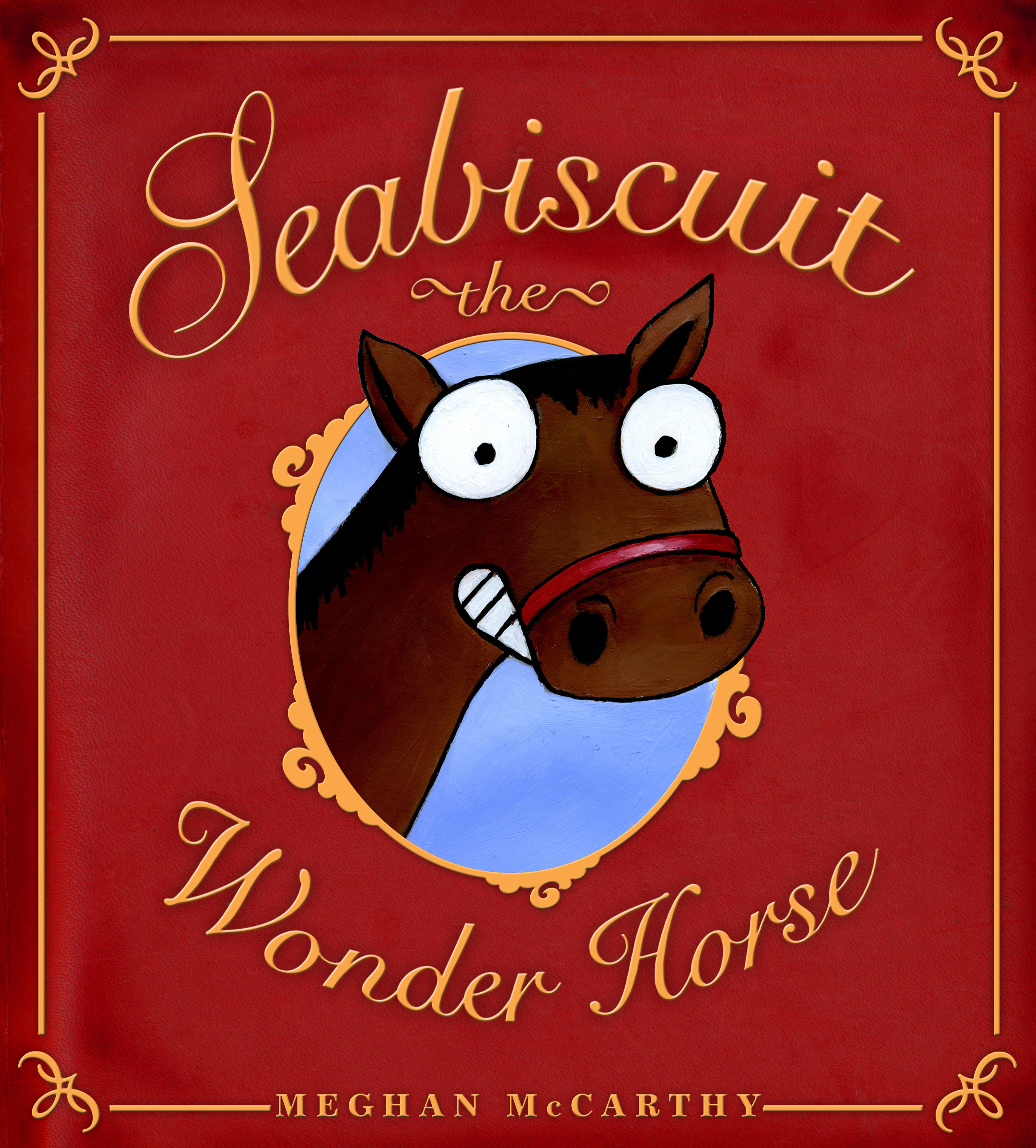 Seabiscuit the Wonder Horse | Book by Meghan McCarthy | Official ...