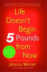 Life Doesn't Begin 5 Pounds from Now