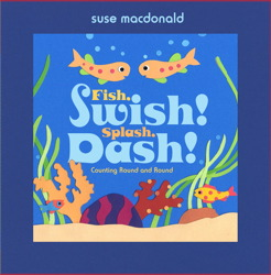 Fish, Swish! Splash, Dash!