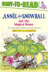 Annie and Snowball and the Magical House
