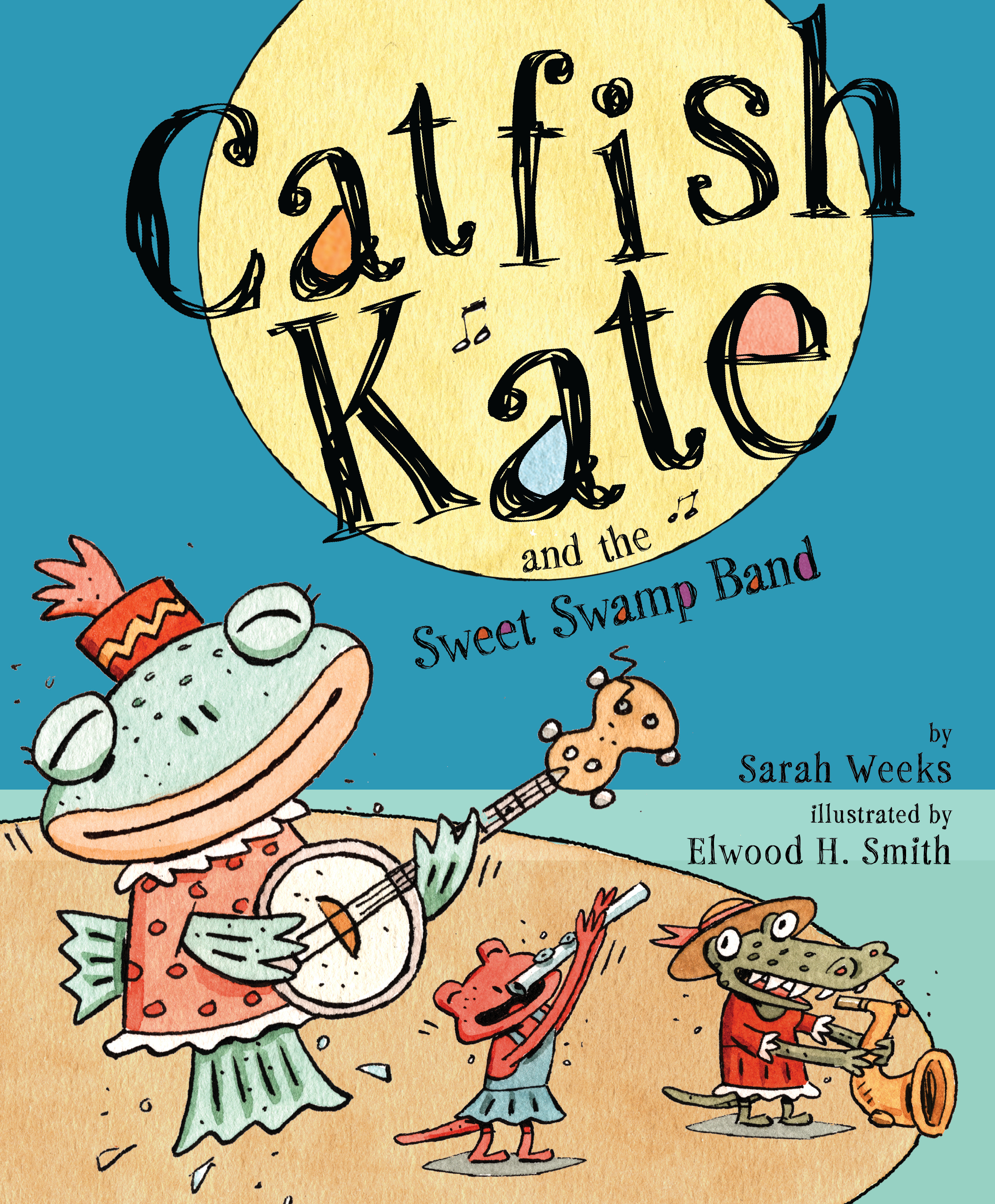 Book Cover Image (jpg): Catfish Kate And The Sweet Swamp Band