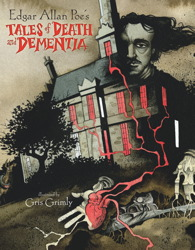 Edgar Allan Poe's Tales of Death and Dementia