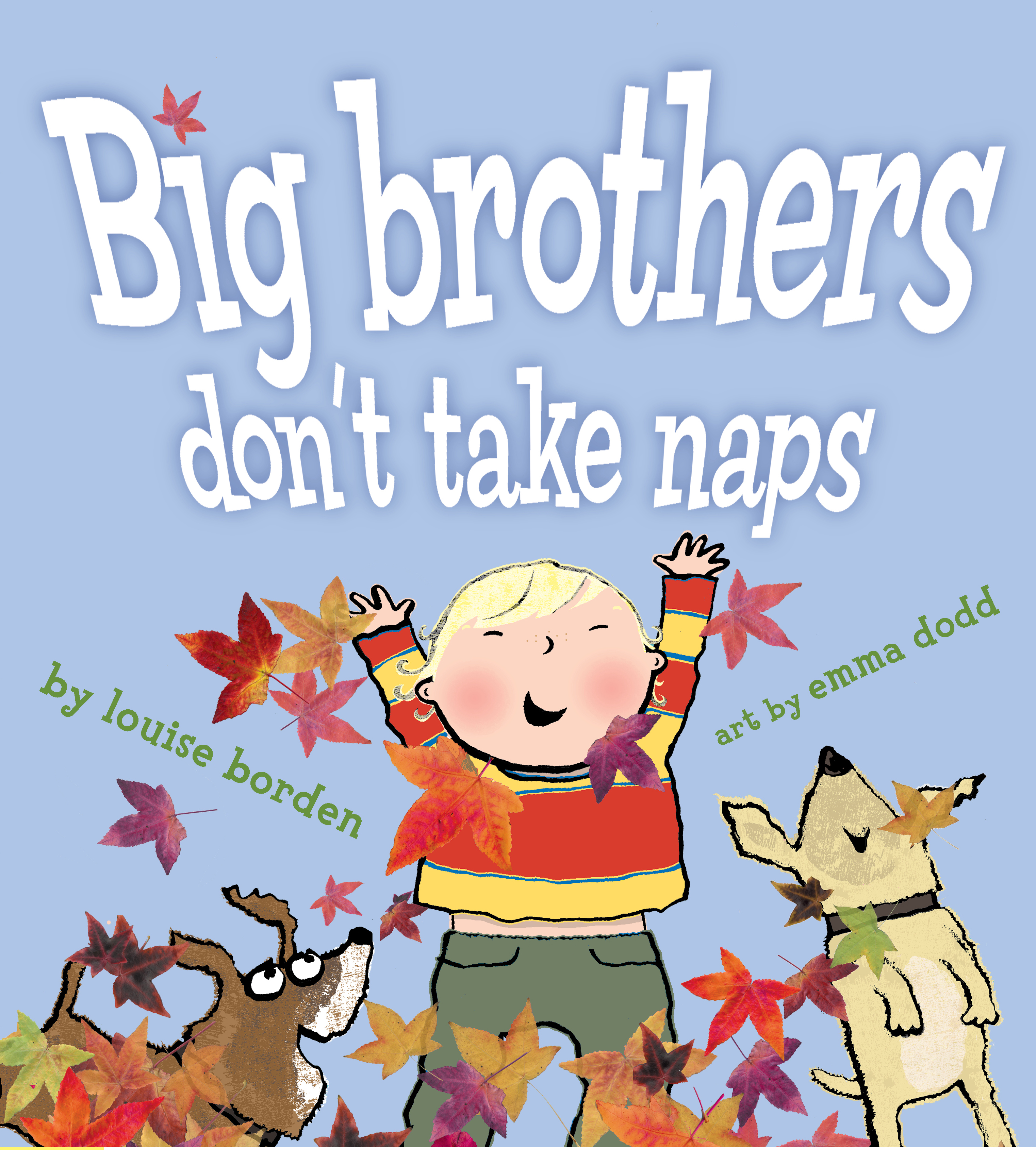 Children Book Covers : Big brothers don t take naps book by louise borden emma