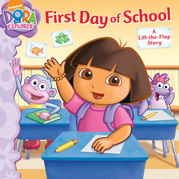 First Day of School: A Lift-the-Flap Story (Dora the Explorer (Simon Spotlight)) Jorge Aguirre and Victoria Miller