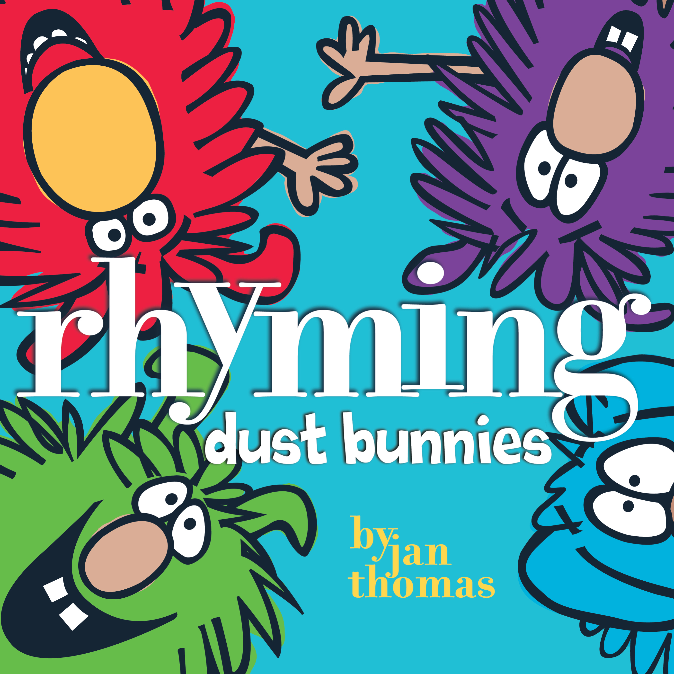 Rhyming Dust Bunnies | Book by Jan Thomas | Official Publisher Page ...