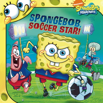 SpongeBob, Soccer Star! (Spongebob Squarepants) David Lewman and Stephen Reed