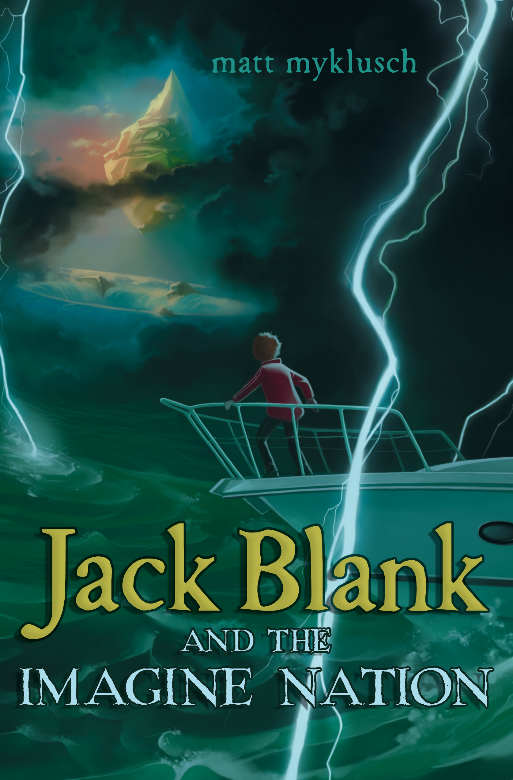 Jack Blank And The Imagine Nation  Book By Matt Myklusch  Official  Publisher Page  Simon & Schuster