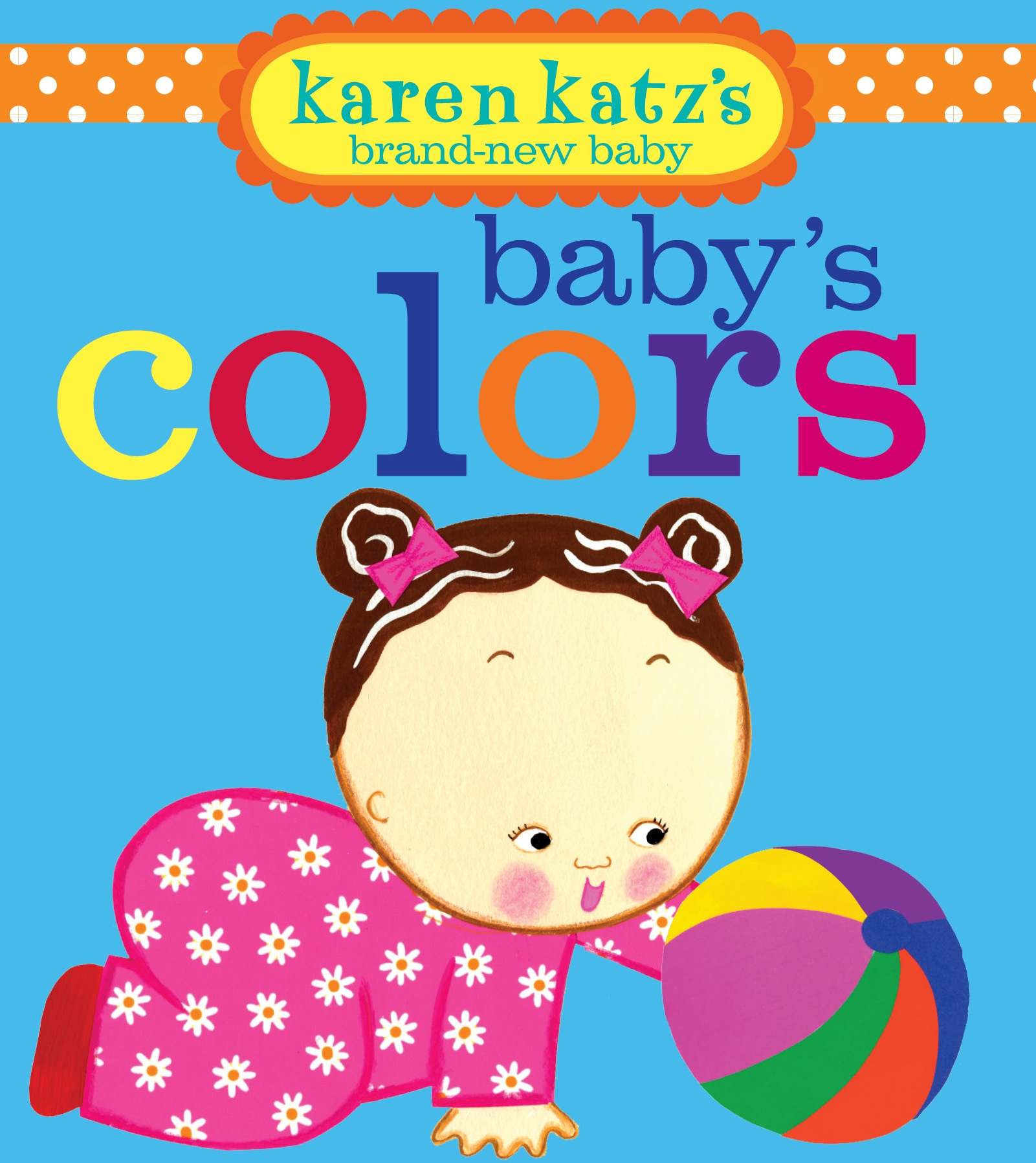 Baby s Colors Book by Karen Katz