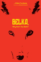 Belka, Why Don't You Bark?
