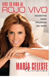 Vive tu vida al rojo vivo (Make Your Life Prime Time; Spanish Edition)