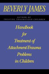 Handbook for Treatment of Attachment Problems in C