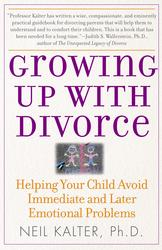 Growing Up with Divorce: Help Yr Child Avoid Immed