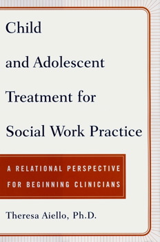 Child and Adolescent Treatment for Social Work Pra