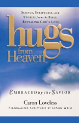 Hugs from Heaven: Embraced by the Savior GIFT