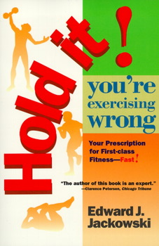 Hold It! You're Exercizing Wrong