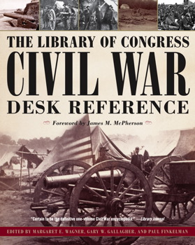 The Library of Congress Civil War Desk Reference